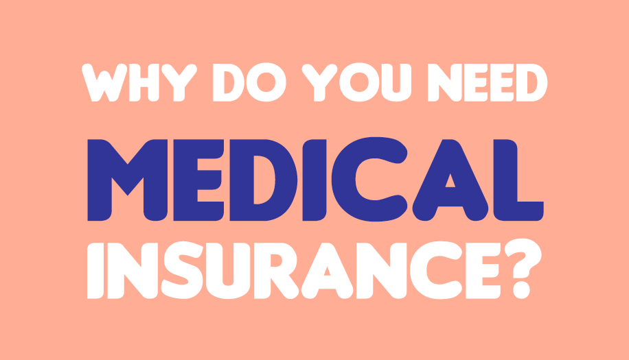Why Do You Need Medical Insurance?
